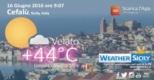 Sicilia tirrenica show: alle ore 09:00 Cefalù raggiunge +44 gradi, Palermo +38