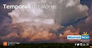 Sicilia, arrivano i temporali di calore! Fino a venerdì fenomeni intensi sulle interne, ma non solo