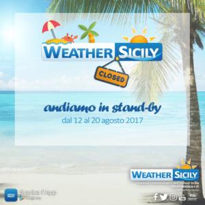 Weather Sicily va in stand-by dal 12 al 20 agosto 2017